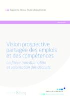 Vision prospective partagée des emplois et des compétences. La filière transformation et valorisation des déchets, France Stratégie/Cereq, janvier 2019. - 78 p.
