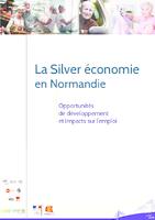 La Silver économie en Normandie : opportunités de développement et impacts sur l'emploi (56 p.)