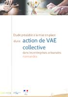 Etude préalable à la mise en place d'une action de VAE collective dans les entreprises artisanales normandes (40 p.)